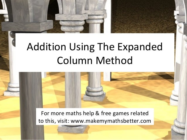 Addition Using The Expanded Column Method  For more maths help & free games related to this, visit: www.makemymathsbetter....