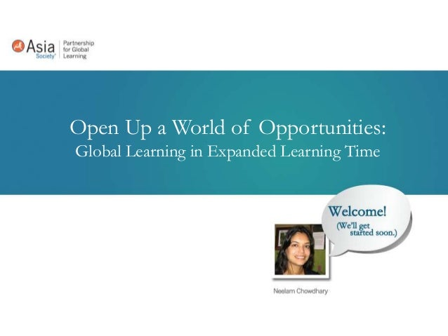 Open Up and Globalization      China World of Opportunities:ChinaLearning in Globalization                and ExpandedLang...