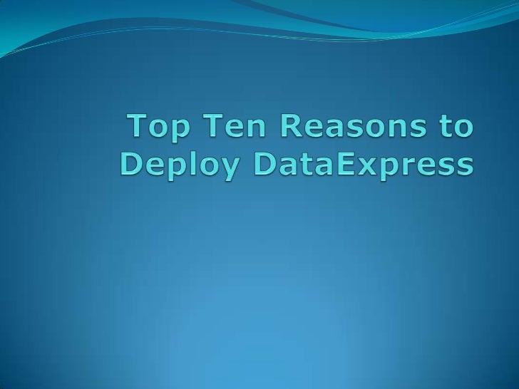 Top Ten Reasons to Deploy DataExpress<br />
