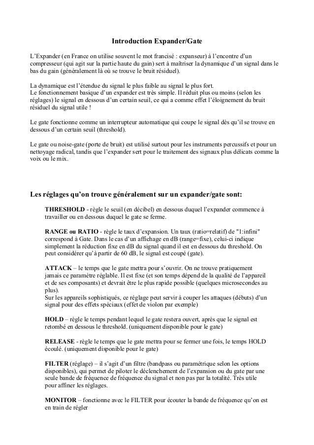 Introduction Expander/Gate L'Expander (en France on utilise souvent le mot francisé : expanseur) à l'encontre d'un compres...