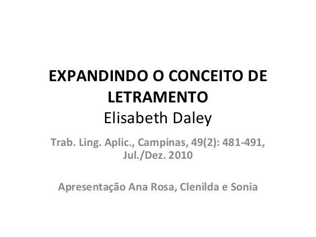 EXPANDINDO O CONCEITO DE      LETRAMENTO     Elisabeth DaleyTrab. Ling. Aplic., Campinas, 49(2): 481-491,                J...