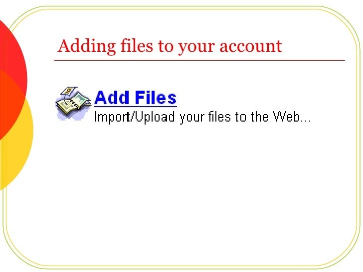 Adding files to your account