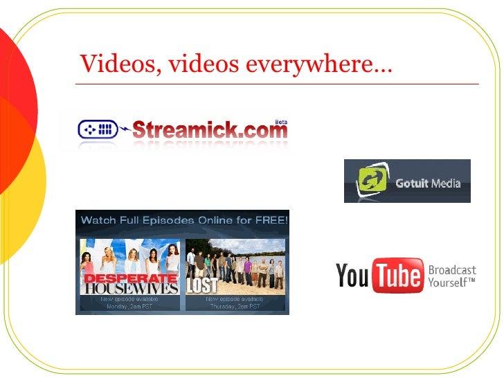 Videos, videos everywhere…