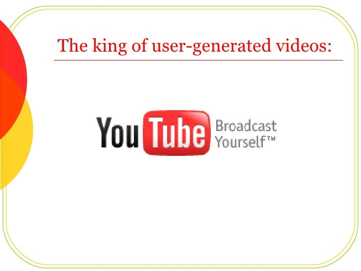 The king of user-generated videos: