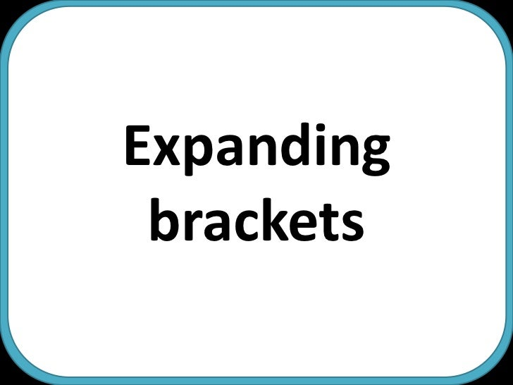 Expanding brackets<br />