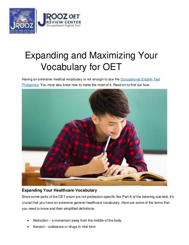 Expanding and Maximizing Your Vocabulary for OET Having an extensive medical vocabulary is not enough to ace the Occupatio...