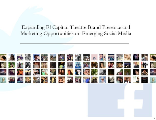 MExpanding El Capitan Theatre Brand Presence andMarketing Opportunities on Emerging Social Media                          ...