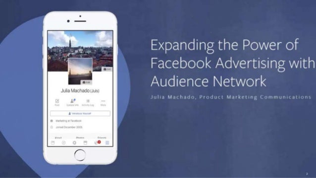 Expanding the Power of Facebook Advertising with Audience Network