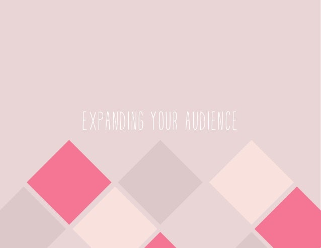 EXPANDING YOUR AUDIENCE