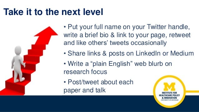 Take it to the next level • Put your full name on your Twitter handle, write a brief bio & link to your page, retweet and ...