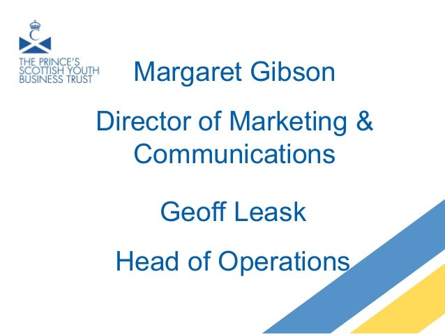 Margaret Gibson Director of Marketing & Communications Geoff Leask Head of Operations