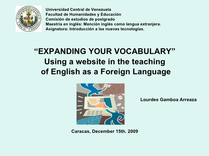 "<ul><li>"" EXPANDING YOUR VOCABULARY"" </li></ul><ul><li>Using a website in the teaching </li></ul><ul><li>of English as a F..."