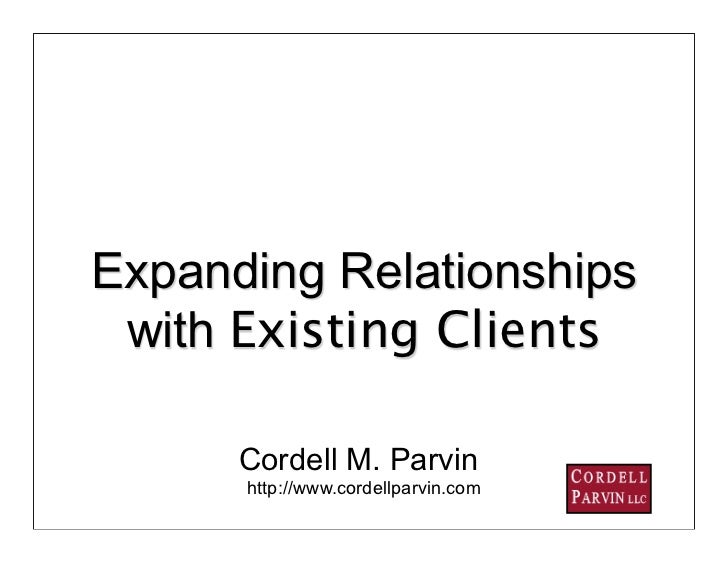 Expanding Relationships  with Existing Clients        Cordell M. Parvin       http://www.cordellparvin.com