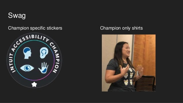 Resources ● Creating an accessibility champions network - AbilityNet ● Intuit's Accessibility Champion Program - Blog post...