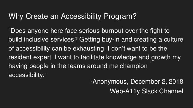 """Why Create an Accessibility Program? """"Does anyone here face serious burnout over the fight to build inclusive services? Ge..."""