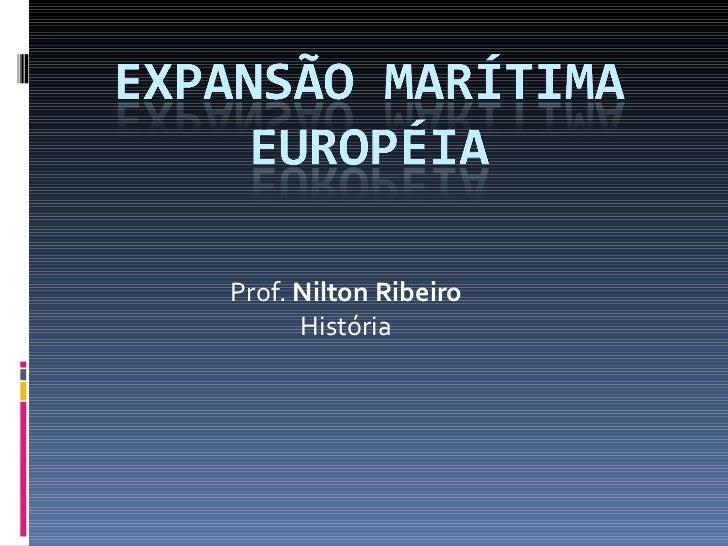 Prof.  Nilton Ribeiro História