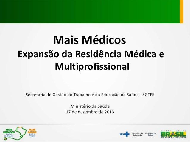 Mais Médicos Expansão da Residência Médica e Multiprofissional