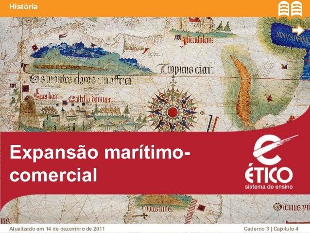 Expansão marítimo- comercial História Caderno 3 | Capítulo 4Atualizado em 14 de dezembro de 2011