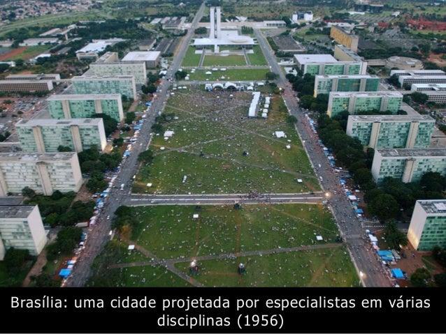 Brasília: uma cidade projetada por especialistas em várias disciplinas (1956)