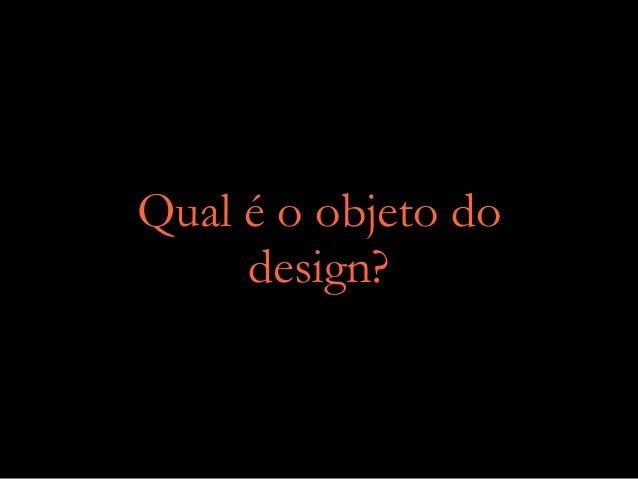 Qual é o objeto do design?