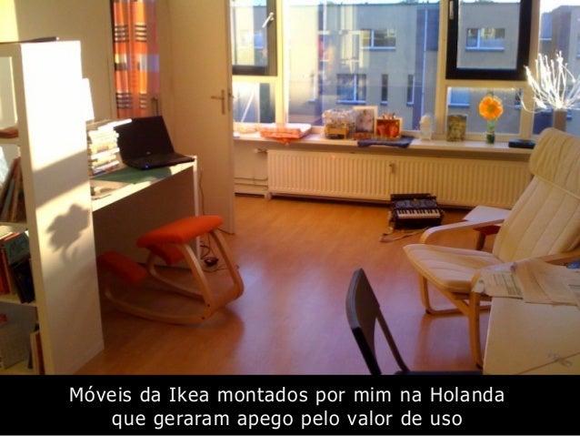 Móveis da Ikea montados por mim na Holanda que geraram apego pelo valor de uso