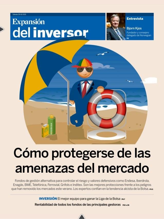 Sábado 29/8/2015  g 5 8 z 9 É 5 É  Cómo protegerse de las amenazas del mercado  Fondos de gestión alternativa para control...