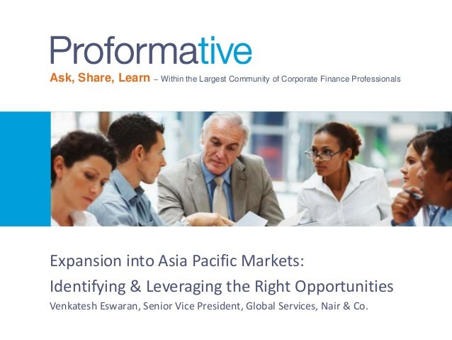 Ask, Share, Learn – Within the Largest Community of Corporate Finance Professionals  Expansion into Asia Pacific Markets: ...