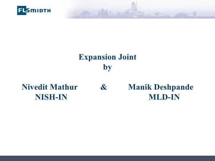 Expansion Joint by Nivedit Mathur  &  Manik Deshpande NISH-IN  MLD-IN