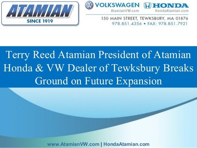 Terry Reed Atamian President of Atamian Honda & VW Dealer of Tewksbury Breaks Ground on Future Expansion www.AtamianVW.com...