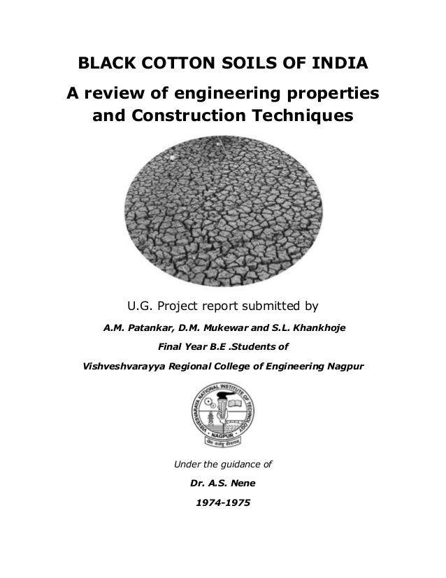 BLACK COTTON SOILS OF INDIA A review of engineering properties and Construction Techniques U.G. Project report submitted b...