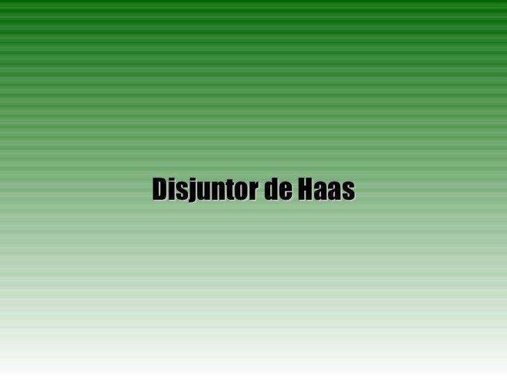 Disjuntor de Haas
