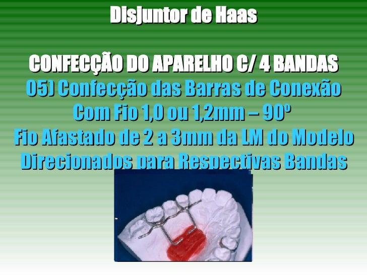 Disjuntor de Haas CONFECÇÃO DO APARELHO C/ 4 BANDAS 05) Confecção das Barras de Conexão Com Fio 1,0 ou 1,2mm – 90º  Fio Af...