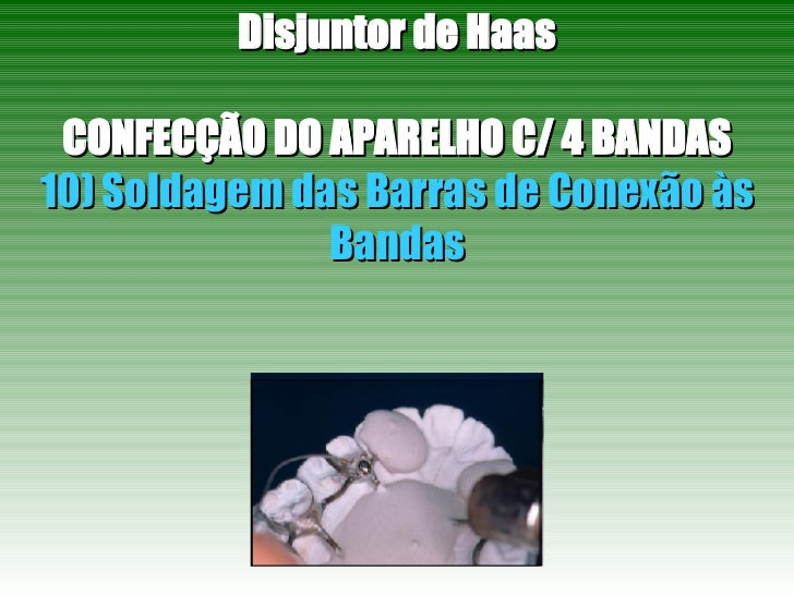Disjuntor de Haas CONFECÇÃO DO APARELHO C/ 4 BANDAS 10) Soldagem das Barras de Conexão às Bandas