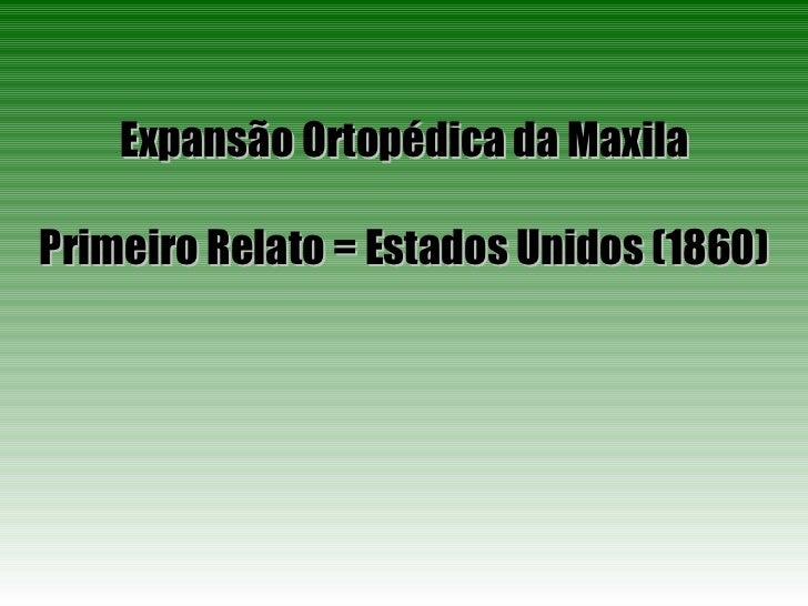 Expansão Ortopédica da Maxila Primeiro Relato = Estados Unidos (1860)