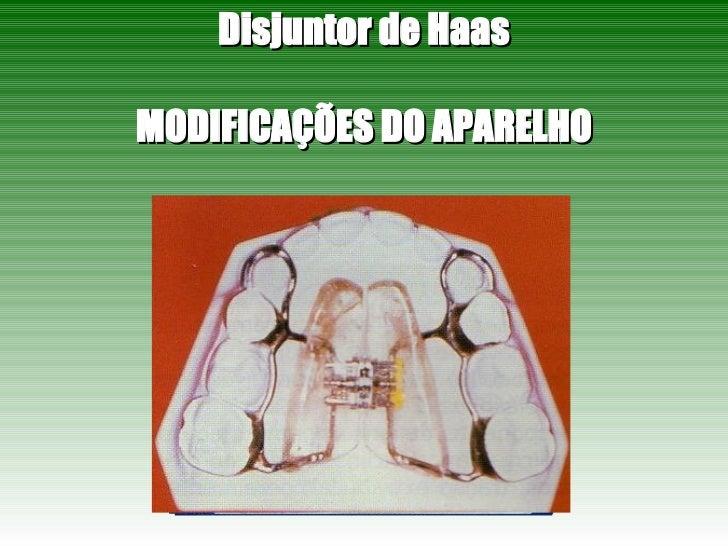 Disjuntor de Haas MODIFICAÇÕES DO APARELHO
