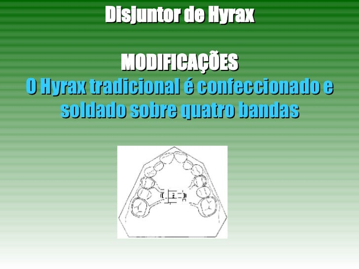 Disjuntor de Hyrax MODIFICAÇÕES O Hyrax tradicional é confeccionado e soldado sobre quatro bandas