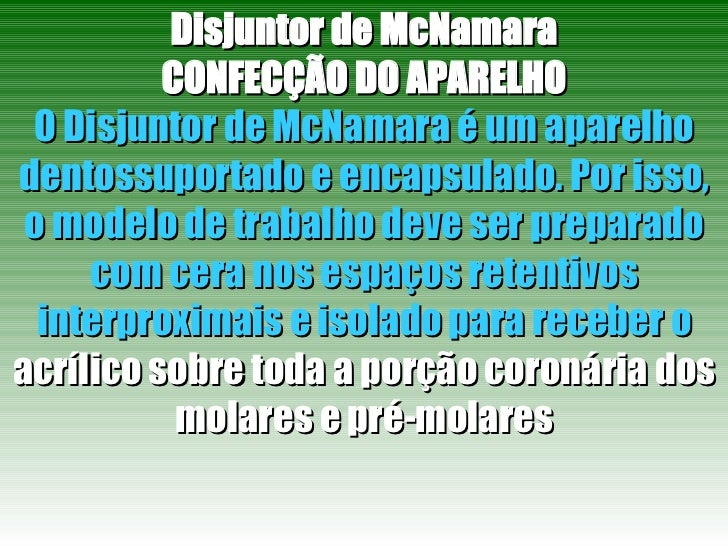 Disjuntor de McNamara CONFECÇÃO DO APARELHO O Disjuntor de McNamara é um aparelho   dentossuportado e encapsulado. Por iss...