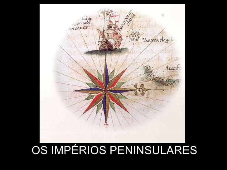 OS IMPÉRIOS PENINSULARES