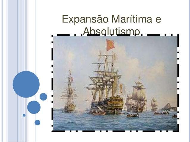 Expansão Marítima e  Absolutismo