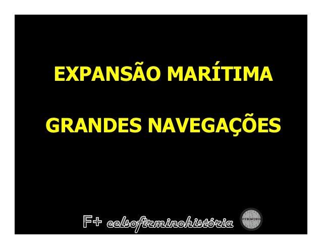 EXPANSÃO MARÍTIMAGRANDES NAVEGAÇÕES