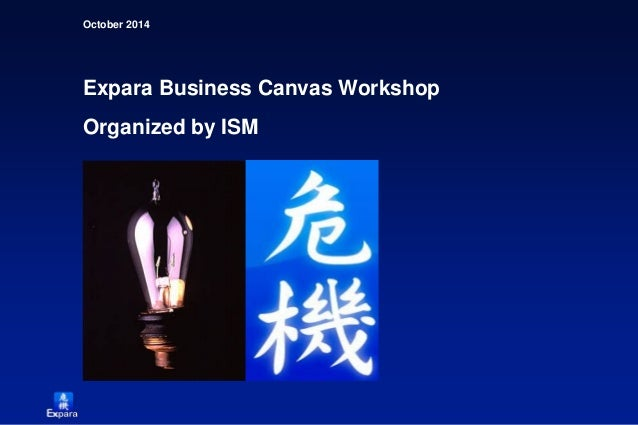 October 2014  Expara Business Canvas Workshop Organized by ISM