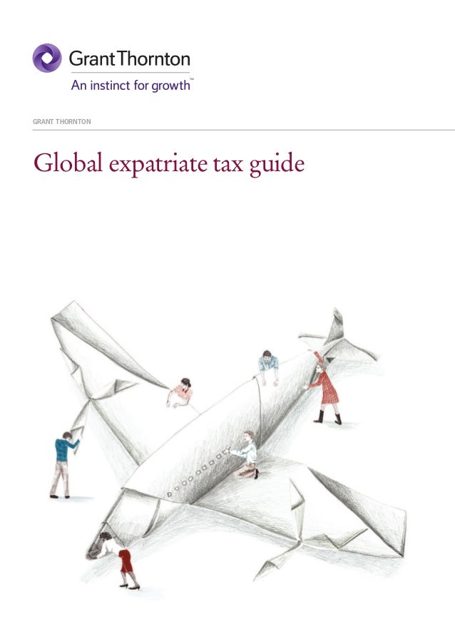 Global expatriate tax guide GRANT THORNTON