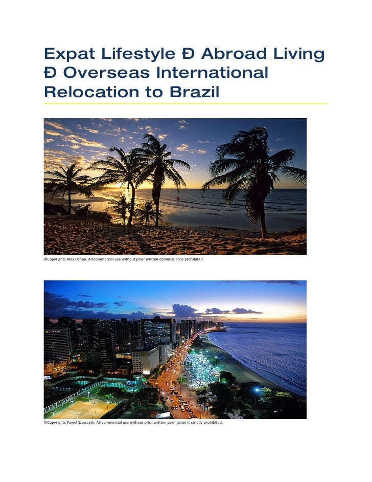 Expat Lifestyle – Abroad Living – Overseas International Relocation to Brazil     ©Copyrights Alex Uchoa. All commercial u...