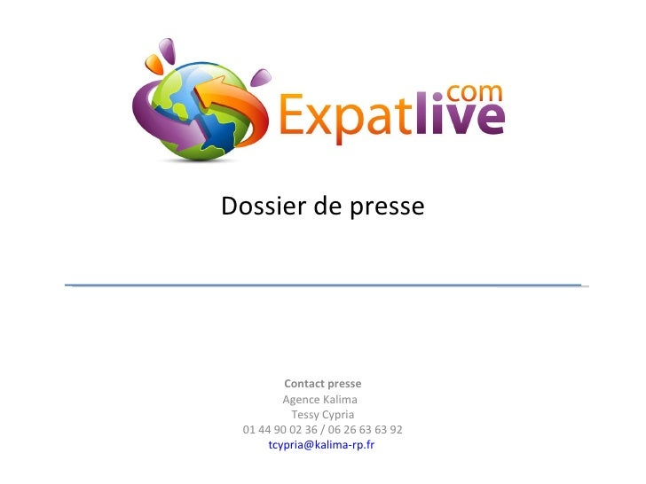 Dossier de presse  Contact presse Agence Kalima  Tessy Cypria 01 44 90 02 36 / 06 26 63 63 92 [email_address]