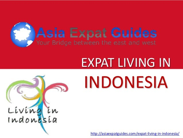 EXPAT LIVING IN  INDONESIA http://asiaexpatguides.com/expat-living-in-indonesia/