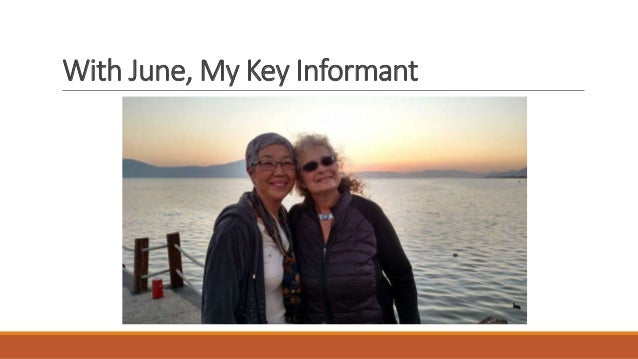 With June, My Key Informant