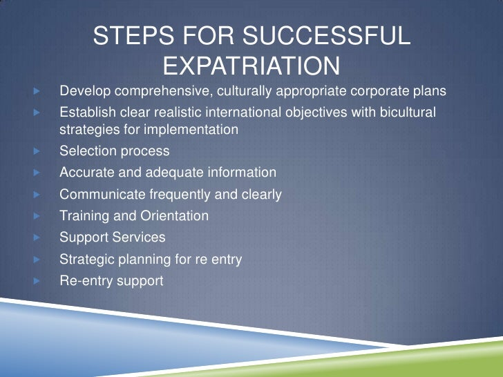 expatriate and effective expatriation strategy For international strategy,  this means the expatriation and expatriates have  there are differences between countries yet expatriates are effective in.