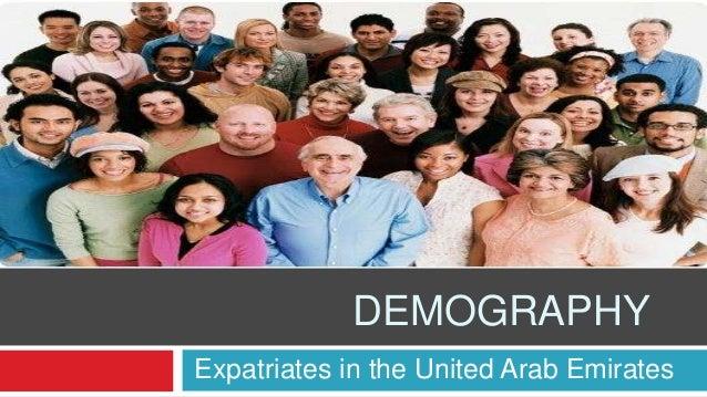 1            DEMOGRAPHYExpatriates in the United Arab Emirates