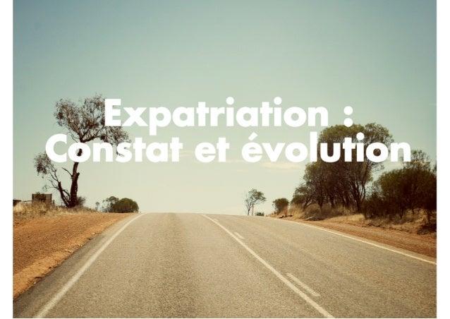 Expatriation : Constat et évolution