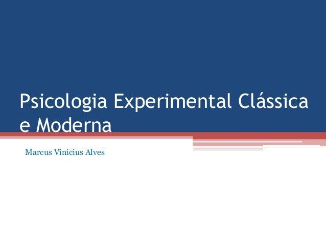 Psicologia Experimental Clássicae ModernaMarcus Vinicius Alves